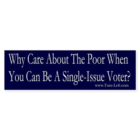 Bumper Sticker - Single Issue Voter