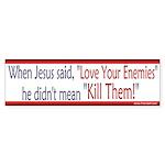 Bumper Sticker - Love Your Enemies