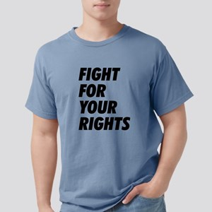 Fight For Your Rights Mens Comfort Colors Shirt