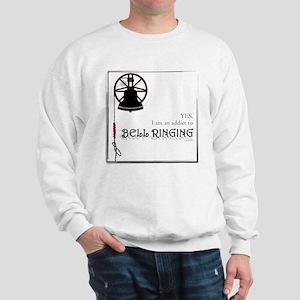 Addict to Bell Ringing Sweatshirt