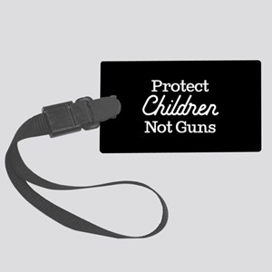 Protect Children Not Guns Large Luggage Tag