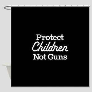 Protect Children Not Guns Shower Curtain