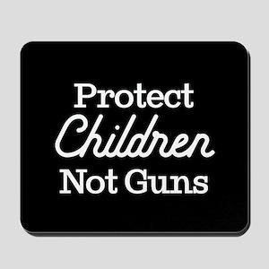Protect Children Not Guns Mousepad