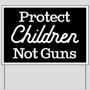 Protect Children Not Guns Yard Sign
