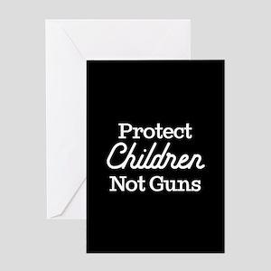 Protect Children Not Guns Greeting Card