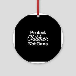 Protect Children Not Guns Round Ornament