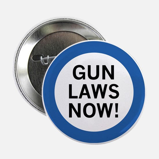 "Gun Laws Now! 2.25"" Button"