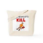 Slap Bracelts Kill Tote Bag