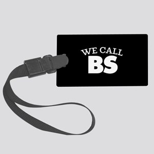 We Call BS Large Luggage Tag