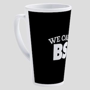 We Call BS 17 oz Latte Mug