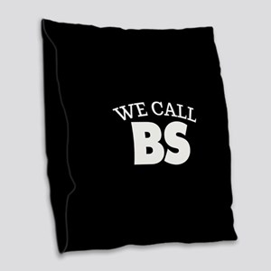 We Call BS Burlap Throw Pillow