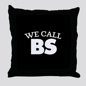 We Call BS Throw Pillow