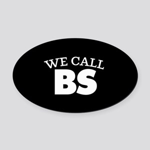 We Call BS Oval Car Magnet