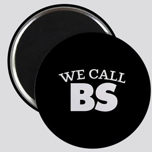 We Call BS Magnet