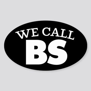 We Call BS Sticker (Oval)