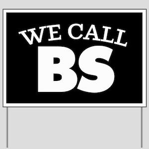 We Call BS Yard Sign