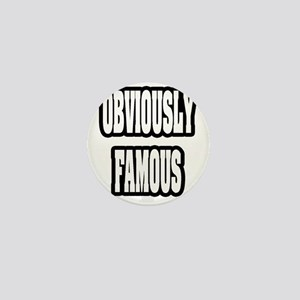 """Obviously Famous"" Mini Button"