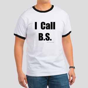 I Call B.S. Ringer T