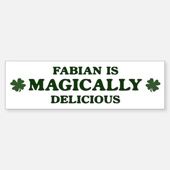Fabian is delicious Bumper Bumper Bumper Sticker