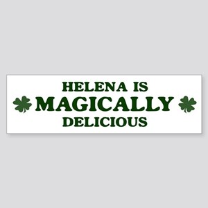 Helena is delicious Bumper Sticker