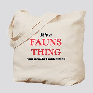It's a Fauns thing, you wouldn't Tote Bag