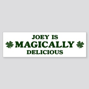 Joey is delicious Bumper Sticker