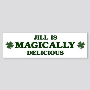 Jill is delicious Bumper Sticker