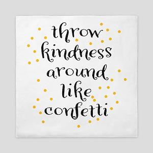 Throw kindness around like Confetti Queen Duvet