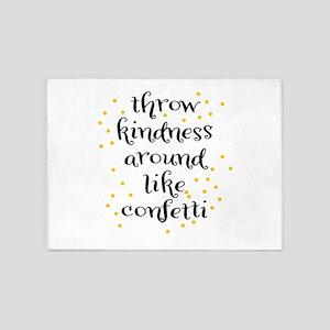 Throw kindness around like Confetti 5'x7'Area Rug