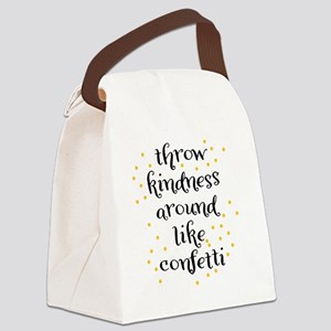 Throw kindness around like Confet Canvas Lunch Bag