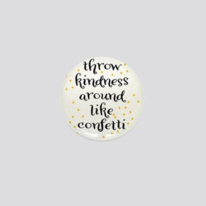 Throw kindness around like Confetti Mini Button
