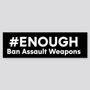 #ENOUGH Ban Assault Weapons Sticker (Bumper)