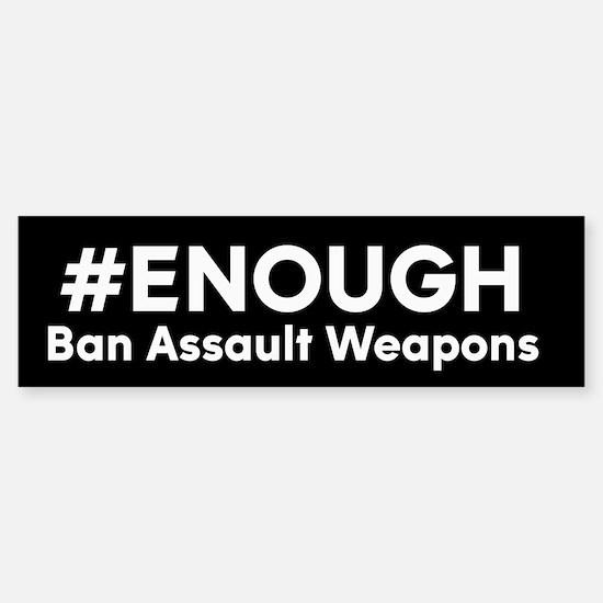 #ENOUGH Ban Assault Weapons Sticker (Bumper)