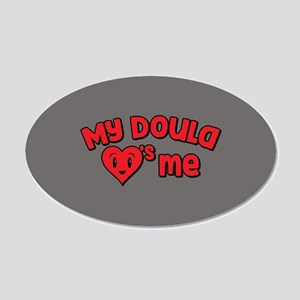 My Doula Loves Me 20x12 Oval Wall Decal