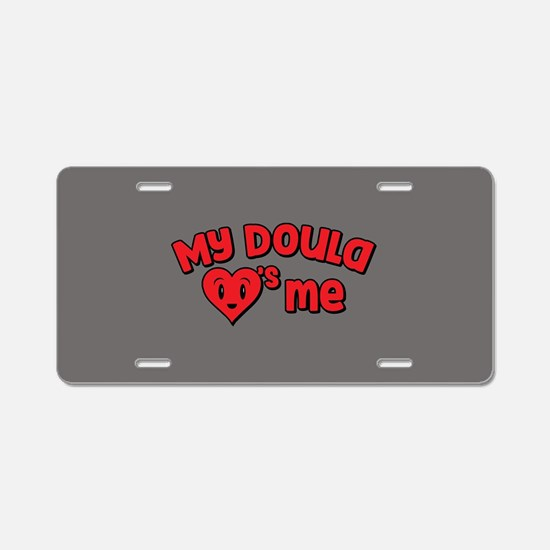 My Doula Loves Me Aluminum License Plate
