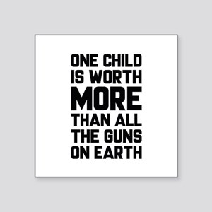 "One Child Is Worth More Square Sticker 3"" x 3"""