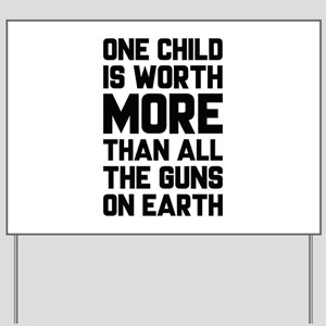 One Child Is Worth More Yard Sign