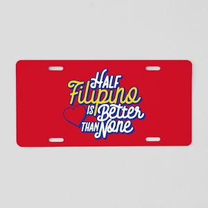 Half Filipino is Better Tha Aluminum License Plate