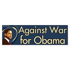 Against War For Obama bumper sticker
