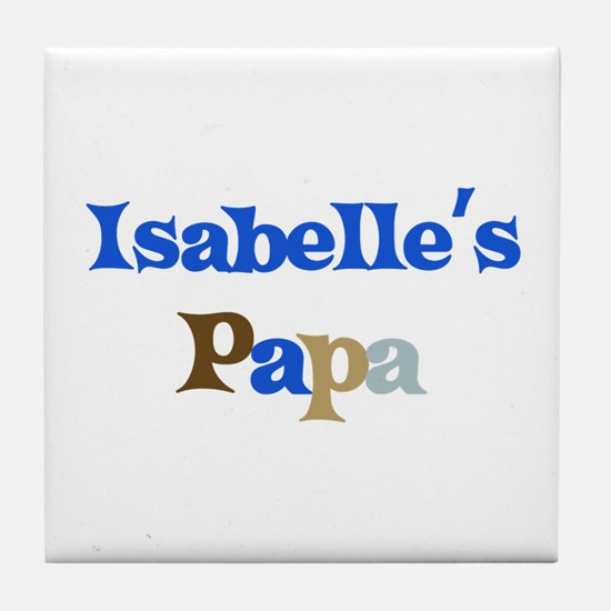 Isabelle's Papa Tile Coaster