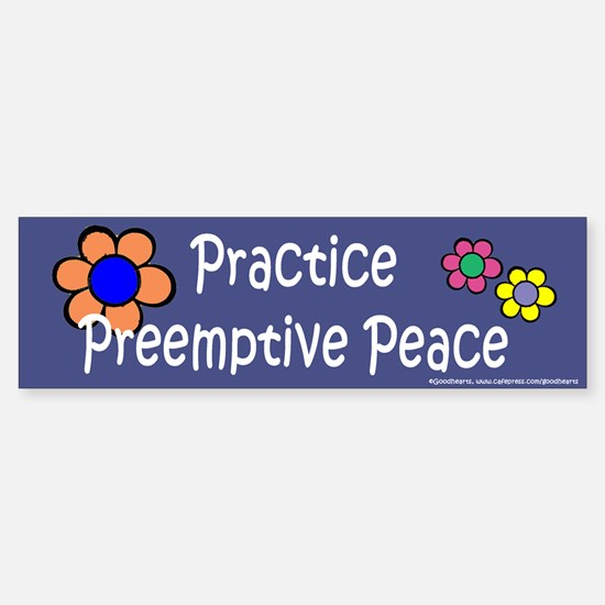 Practice Preemptive Peace Bumper Bumper Bumper Sticker