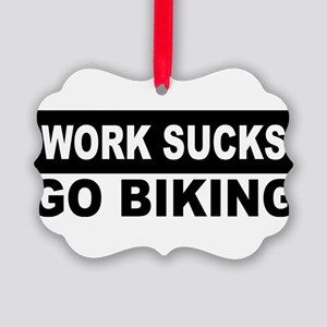 work sucks go biking Picture Ornament