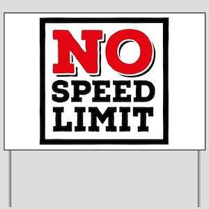 no speed limit Yard Sign
