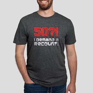 50?! Demand A Recount T-Shirt