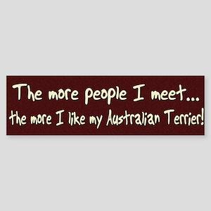 The More People Australian Terrier Bumper Sticker