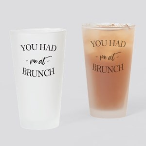 You Had Me At Brunch Drinking Glass