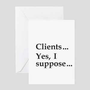 """""""Clients . . . """" Greeting Card"""