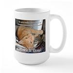 Make it Stop 1 Large Mug