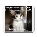 Make it Stop 2 Mousepad