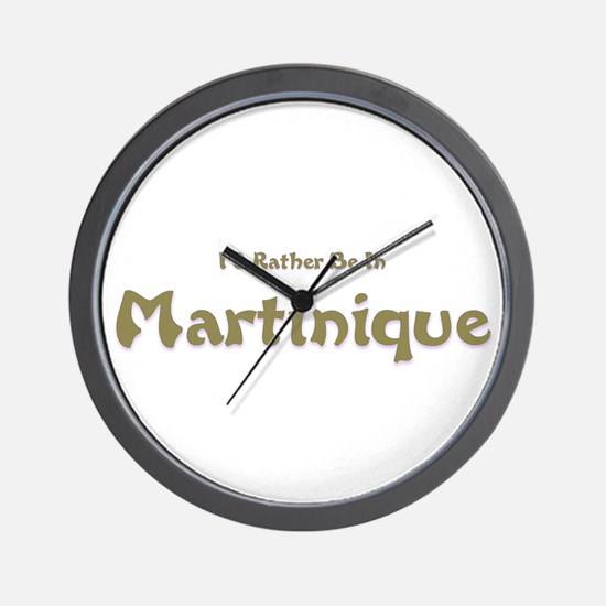 I'd Rather Be...Martinique Wall Clock